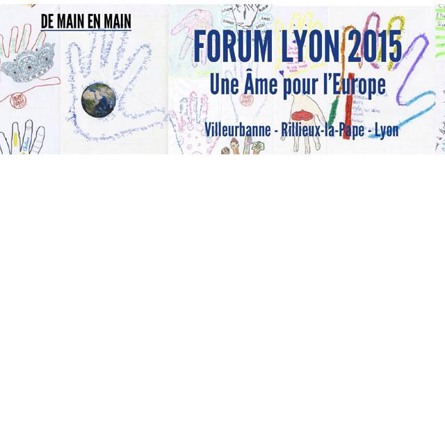 Une Âme pour l'Europe – Forum Lyon 2015