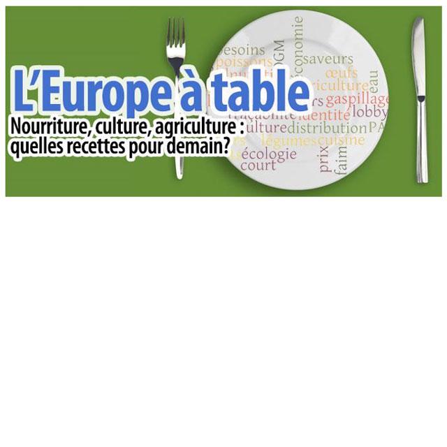 L'Europe à table : Nourriture, culture, agriculture – quelles recettes pour demain ?